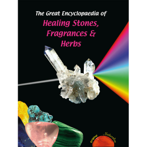 The Great Encyclopaedia of Healing Stones Fragrances & Herbs
